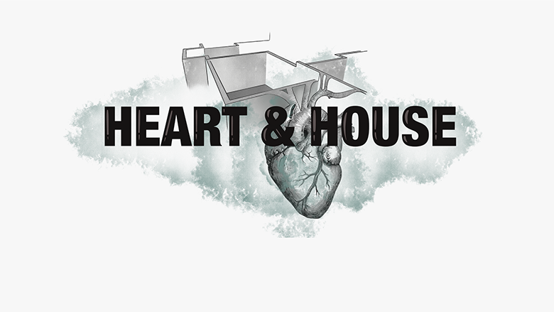 Heart and House