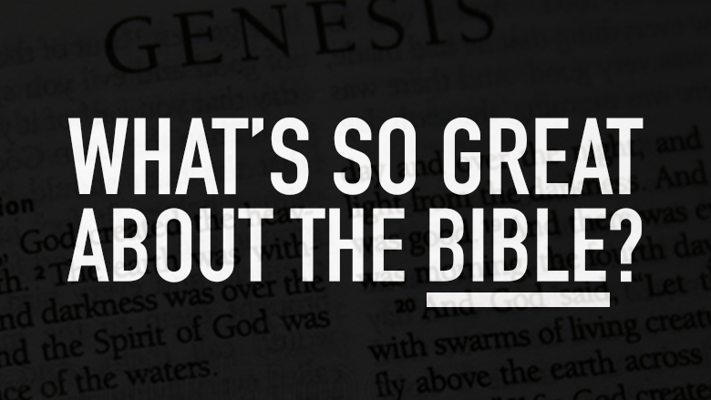 What's so great about the Bible?